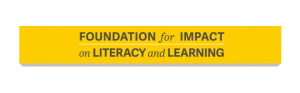 Foundation for Impact and literacy and learning